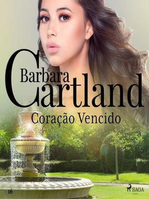 cover image of Coração Vencido (A Eterna Coleção de Barbara Cartland 16)