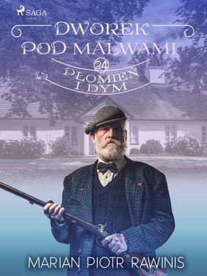 cover image of Dworek pod Malwami 24--Płomień i dym