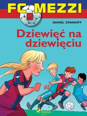 cover image of FC Mezzi 5--Dziewięć na dziewięciu