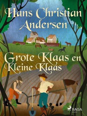 cover image of Grote Klaas en Kleine Klaas