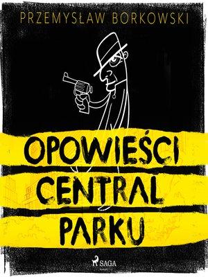 cover image of Opowieści Central Parku