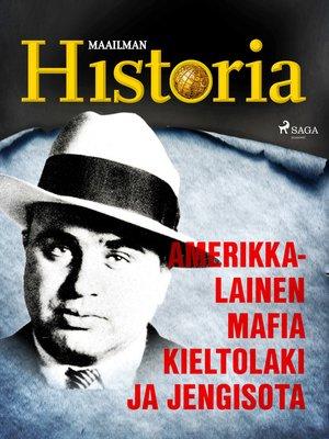 cover image of Amerikkalainen mafia, kieltolaki ja jengisota