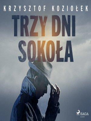 cover image of Trzy dni Sokoła