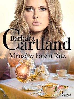 cover image of Miłość w hotelu Ritz--Ponadczasowe historie miłosne Barbary Cartland