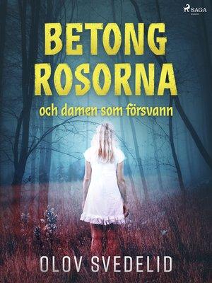 cover image of Betongrosorna och damen som försvann