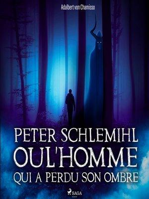 cover image of Peter Schlemihl ou l'Homme qui a perdu son ombre