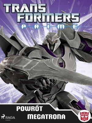 cover image of Transformers – PRIME – Powrót Megatrona