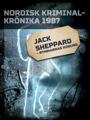 cover image of Jack Sheppard – rymmarnas konung