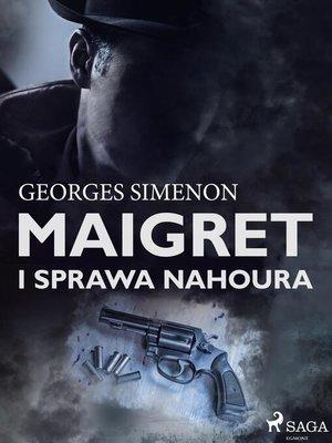 cover image of Maigret i sprawa Nahoura