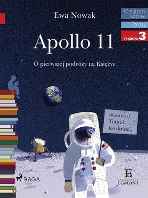 cover image of Apollo 11--O pierwszym lądowaniu na Księżycu