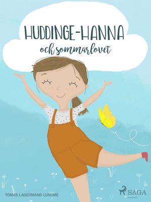 cover image of Huddinge-Hanna och sommarlovet