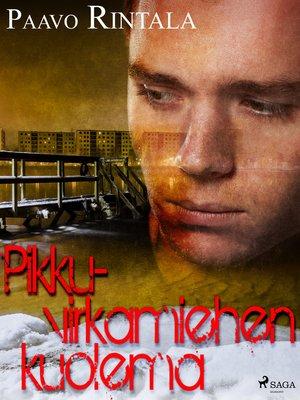 cover image of Pikkuvirkamiehen kuolema