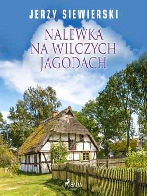 cover image of Nalewka na wilczych jagodach