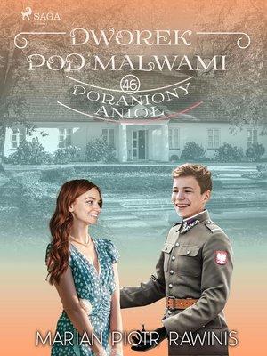 cover image of Dworek pod Malwami 46--Poraniony anioł