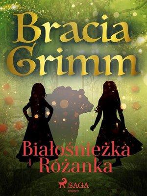 cover image of Białośnieżka i Różanka