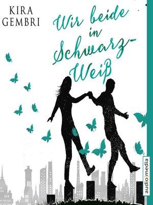 cover image of Wir beide in Schwarz-Weiß