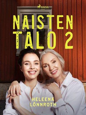 cover image of Naisten talo 2