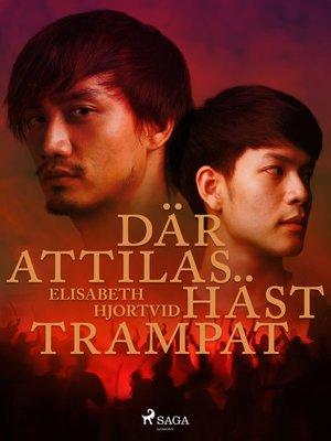 cover image of Där Attilas häst trampat
