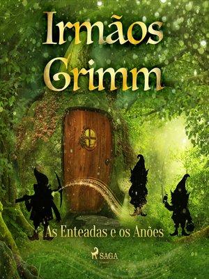 cover image of As Enteadas e os Anões