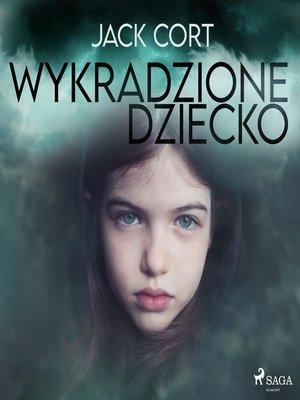 cover image of Wykradzione dziecko