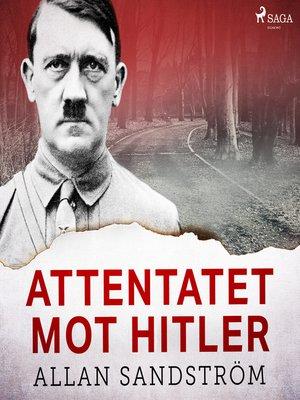 cover image of Attentatet mot Hitler