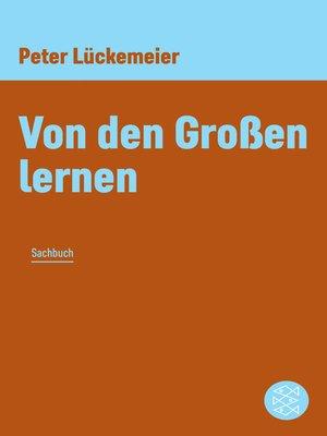 cover image of Von den Großen lernen