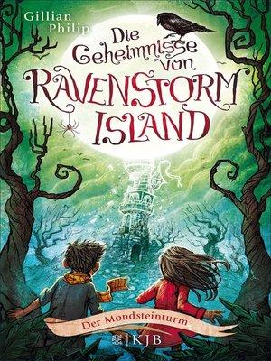 cover image of Die Geheimnisse von Ravenstorm Island – Der Mondsteinturm