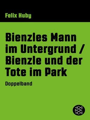 cover image of Bienzles Mann im Untergrund / Bienzle und der Tote im Park