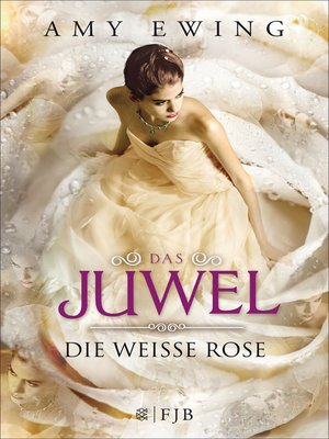 cover image of Das Juwel--Die Weiße Rose