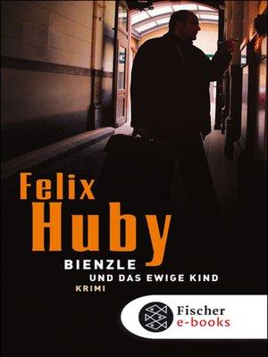 cover image of Bienzle und das ewige Kind
