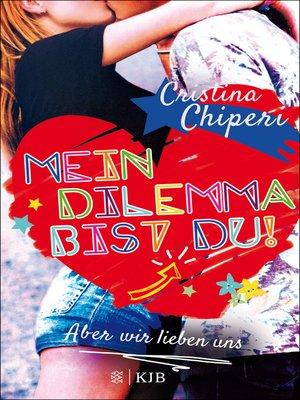 cover image of Mein Dilemma bist du! Aber wir lieben uns