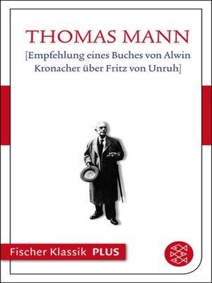 cover image of [Empfehlung eines Buches von Alwin Kronacher über Fritz von Unruh]