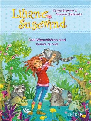cover image of Liliane Susewind – Drei Waschbären sind keiner zu viel