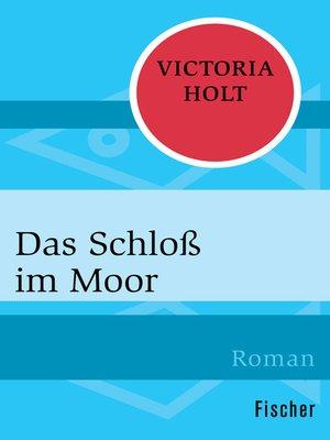 cover image of Das Schloß im Moor