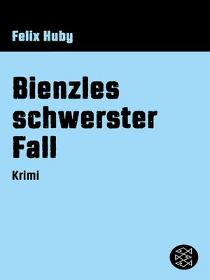 cover image of Bienzles schwerster Fall