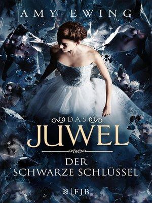 cover image of Das Juwel – Der Schwarze Schlüssel