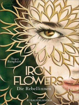cover image of Iron Flowers – Die Rebellinnen