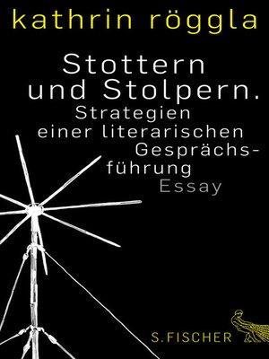 cover image of Stottern und Stolpern. Strategien einer literarischen Gesprächsführung