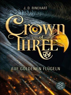 cover image of Crown of Three – Auf goldenen Flügeln (Bd. 1)