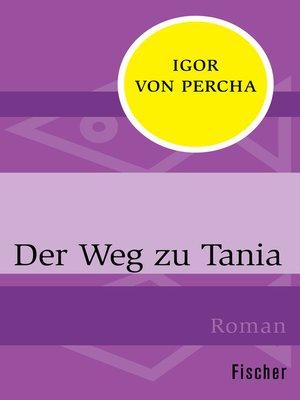cover image of Der Weg zu Tania