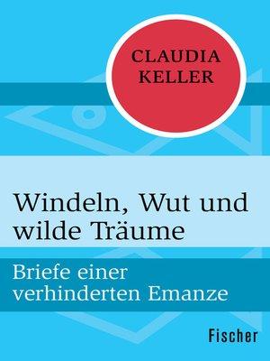 cover image of Windeln, Wut und wilde Träume