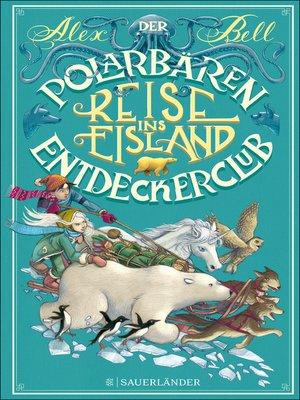 cover image of Der Polarbären-Entdeckerclub. Reise ins Eisland