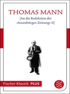 cover image of An die Redaktion der »Staatsbürger-Zeitung« II