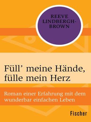 cover image of Füll' meine Hände, fülle mein Herz