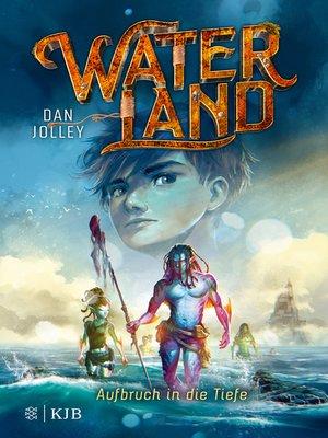 cover image of Waterland--Aufbruch in die Tiefe
