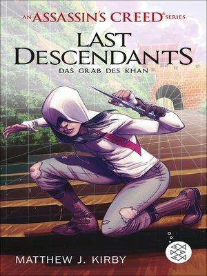cover image of An Assassin's Creed Series. Last Descendants. Das Grab des Khan