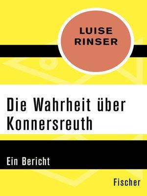 cover image of Die Wahrheit über Konnersreuth