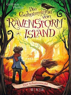 cover image of Die Geheimnisse von Ravenstorm Island – Der Schattenwald