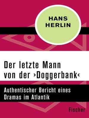 cover image of Der letzte Mann von der ›Doggerbank