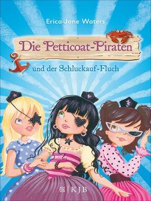 cover image of Die Petticoat-Piraten und der Schluckauf-Fluch
